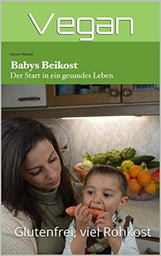 Baby Beikost Rezepte: Start in ein gesundes Leben