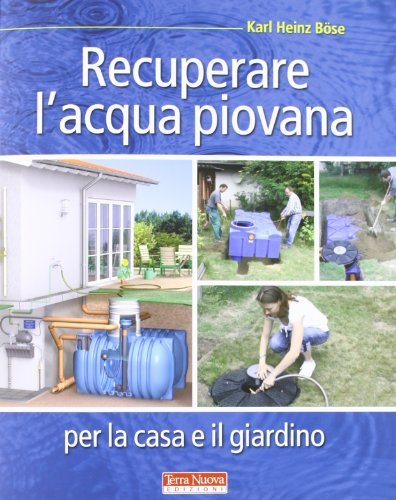 Recuperare l'acqua piovana per il giardino e la casa