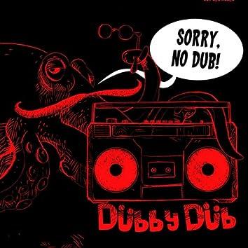 Sorry, No Dub!