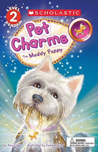 The Muddy Puppy (Scholastic Reader, Level 2: Pet Charms #1) (1)