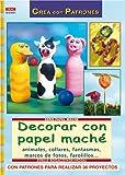 Serie Papel Maché nº 1. DECORAR CON PAPEL MACHÉ (Cp - Serie Papel Mache)