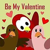 Be My Valentine (Sammy Bird)