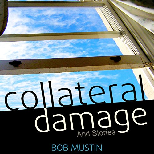 Collateral Damage and Stories audiobook cover art