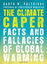 The Climate Caper: Facts and Fallacies of Global Warming