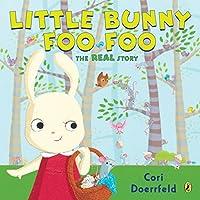 Little Bunny Foo Foo: The Real Story