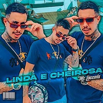 Linda e Cheirosa