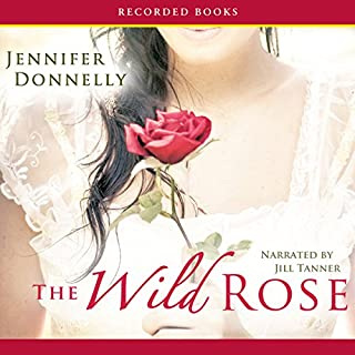 The Wild Rose                   By:                                                                                                                                 Jennifer Donnelly                               Narrated by:                                                                                                                                 Jill Tanner                      Length: 24 hrs and 33 mins     612 ratings     Overall 4.6