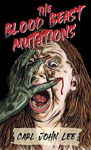 The Blood Beast Mutations (English Edition)