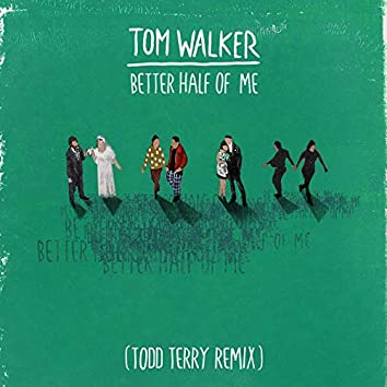 Better Half of Me (Todd Terry Remix)