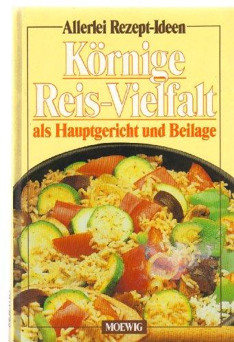 Körnige Reis- Vielfalt als Hauptgericht und Beilage