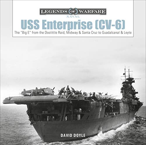 Uss Enterprise Cv-6: The Big E from the Doolittle Raid, Midway, and Santa Cruz to Guadalcanal and Leyte: 17