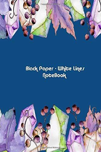 Black Paper - White Lines  Notebook: Featuring Color of the Year 2020 Classic Blue with Watercolor Floral Blueberries Border Cover