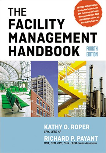 Compare Textbook Prices for The Facility Management Handbook Fourth Edition ISBN 9780814432150 by Roper, Kathy,Payant, Richard