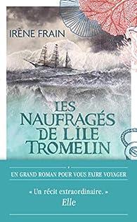Les naufragés de l'île Tromelin par Irène Frain