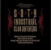 Goth Industrial Club Anthems by Various Artists (2015-11-20)