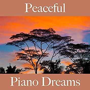 Peaceful: Piano Dreams - The Best Sounds For Relaxation