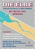 DIE ELBE mit Weser- und Jademündung: Helgoland bis Schnackenburg