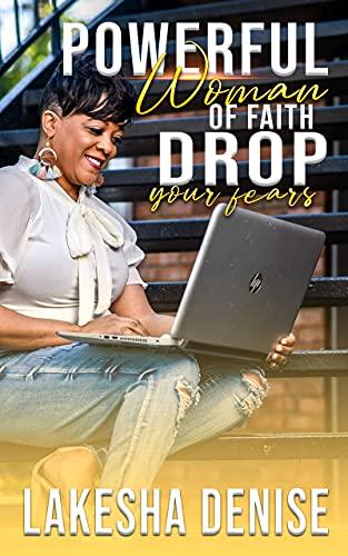 Powerful Woman of Faith Drop Your Fears