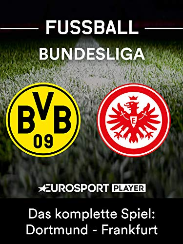 Das komplette Match: Borussia Dortmund gegen Eintracht Frankfurt