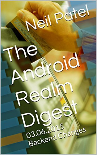The Android Realm Digest: 03.06.2015 Backend Changes (English Edition)