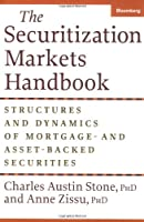 The Securitization Markets Handbook: Structures and Dynamics of Mortgage - and Asset-Backed Securities (Bloomberg Financial)