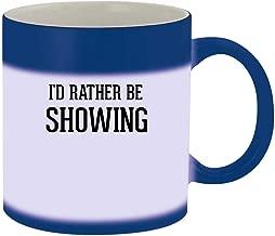 I'd Rather Be SHOWING - 11oz Ceramic Blue Color Changing Mug, Blue