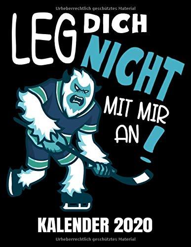Leg Dich Nicht Mit Mir An Kalender 2020: Eishockey - Lustiger Hockeyspieler Kalender Terminplaner Buch - Jahreskalender - Wochenkalender - Jahresplaner