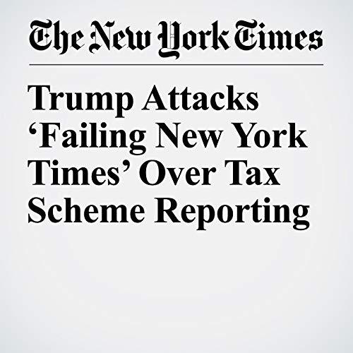 Trump Attacks 'Failing New York Times' Over Tax Scheme Reporting copertina