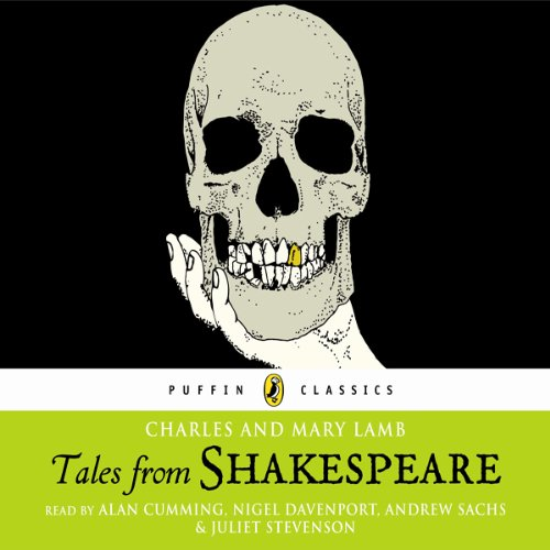 Tales from Shakespeare     The Lambs' Tales (Puffin Classics)              By:                                                                                                                                 Charles Lamb,                                                                                        Mary Lamb,                                                                                        William Shakespeare                               Narrated by:                                                                                                                                 Alan Cumming,                                                                                        Nigel Davenport,                                                                                        Andrew Sachs,                   and others                 Length: 3 hrs and 55 mins     43 ratings     Overall 4.4