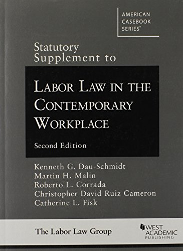 Statutory Supplement to Labor Law in the Contemporary Workplace, 2d (American Casebook Series)