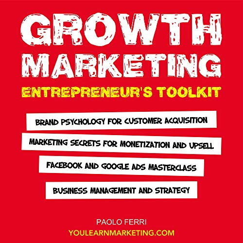 Growth Marketing: Entrepreneur's Toolkit Audiobook By Paolo Ferri cover art
