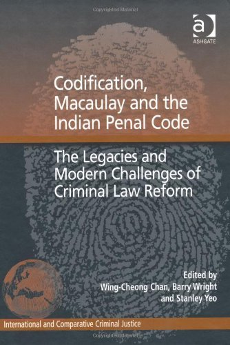 Codification Macaulay And The Indian Penal Code International And Comparative Criminal Justice By Wing Cheong Chan 1 Jul 2011 Hardcover