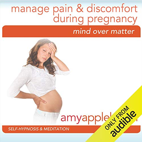 Manage Pain & Discomfort During Pregnancy (Self-Hypnosis & Meditation) audiobook cover art