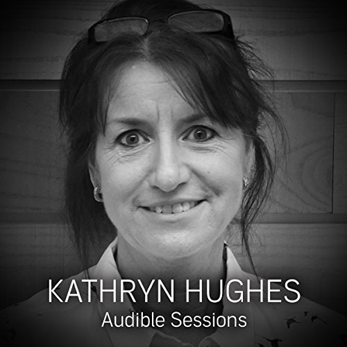 Kathryn Hughes - August 2017 audiobook cover art