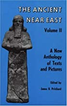 The Ancient Near East (Volume II): A New Anthology of Texts and Pictures