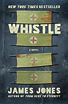 Whistle (The World War II Trilogy Book 3) by [James Jones]