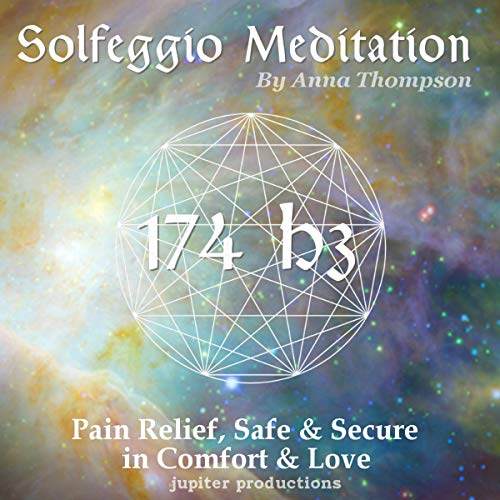 174 Hz Solfeggio Meditation: Pain Relief, Safe and Secure in Comfort & Love cover art