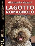 LAGOTTO ROMAGNOLO: I nostri Amici Cani Razza per Razza - 49