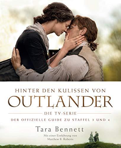 Hinter den Kulissen von Outlander: Die TV-Serie: Der offizielle Guide zu Staffel 3 und 4