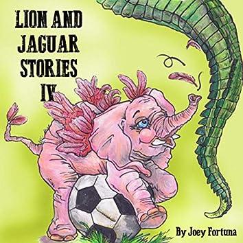 Lion and Jaguar Stories IV