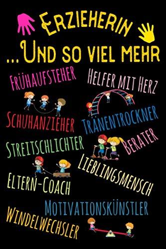 Erzieherin und so viel mehr - Frühaufsteher Helfer mit Herz Schuhanzieher Tränentrockner...: DIN A5 Kalender / Terminplaner / Wochenplaner 2020 / 2021 ... bis Dezember 2021 - Jede Woche auf 2 Seiten