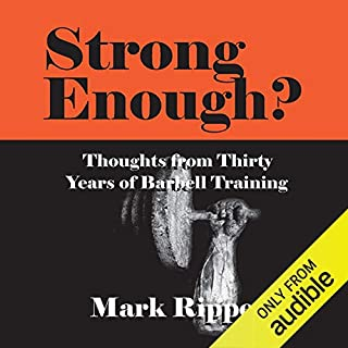 Strong Enough? Thoughts on Thirty Years of Barbell Training audiobook cover art