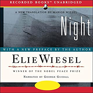 Night                   By:                                                                                                                                 Elie Wiesel                               Narrated by:                                                                                                                                 George Guidall                      Length: 4 hrs and 17 mins     66 ratings     Overall 4.8
