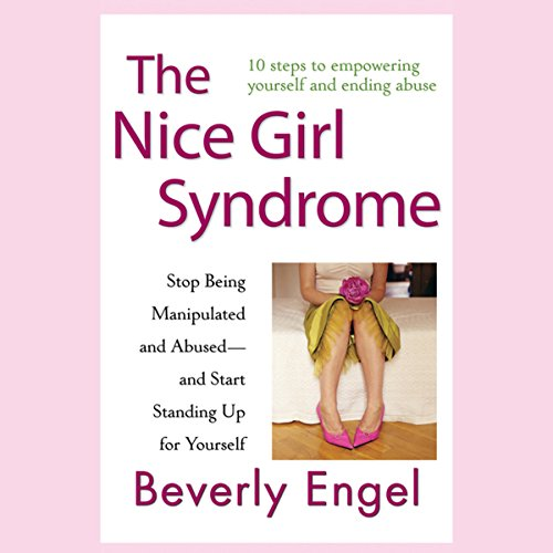 The Nice Girl Syndrome: Stop Being Manipulated and Abused - and Start Standing Up for Yourself                   By:                                                                                                                                 Beverly Engel                               Narrated by:                                                                                                                                 Emily Durante                      Length: 8 hrs and 35 mins     2 ratings     Overall 5.0