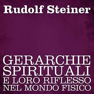Gerarchie spirituali e loro riflesso nel mondo fisico                   Di:                                                                                                                                 Rudolf Steiner                               Letto da:                                                                                                                                 Silvia Cecchini                      Durata:  5 ore e 39 min     4 recensioni     Totali 4,8