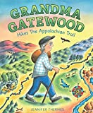 Grandma Gatewood Hikes the Appalachian Trail - Jennifer Thermes
