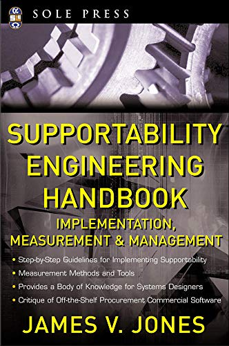Supportability Engineering Handbook: Implementation, Measurement and Management