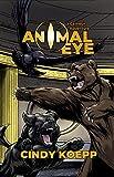 Animal Eye: A GameLit Adventure (Animal Instinct Book 1)