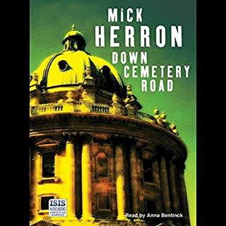 Down Cemetery Road                   By:                                                                                                                                 Mick Herron                               Narrated by:                                                                                                                                 Anna Bentinck                      Length: 13 hrs and 28 mins     110 ratings     Overall 4.1