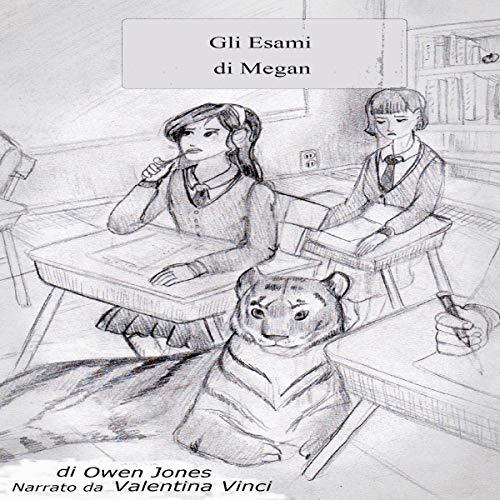 Gli Esami di Megan [Megan's Exams] Audiobook By Owen Jones cover art